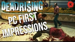 Dead Rising PC Gameplay FIRST IMPRESSIONS!