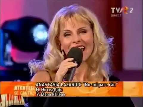 Anastasia Lazariuc - Nu-mi pare rău