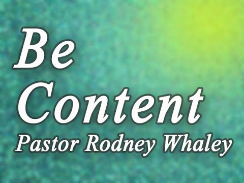 Be Content - Sermon by Pastor Rodney Whaley Mp3