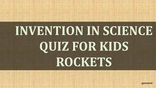 Invention in Science Quiz for Kids rockets
