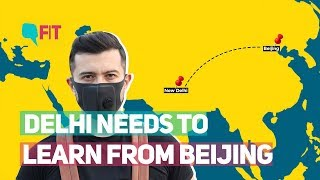 Delhi's Air Pollution Can End, By Learning From Beijing | The Quint