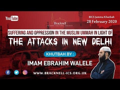 Suffering & Oppression in the Muslim Ummah in light of attack's in New Delhi | Imam Ebrahim Walele