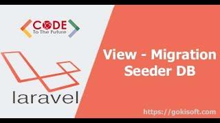 [khóa học lập trình Laravel]Hướng dẫn học laravel qua ví dụ cross data to view, migration, seeder,db