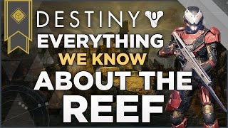 "Destiny: Everything We Know About ""The Reef"" So Far"