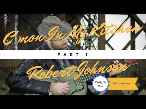 Cmon In My Kitchen Robert Jonhson guitar lesson Delta Lou part 1