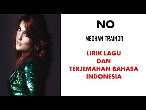NO - MEGHAN TRAINOR  | LIRIK LAGU DAN TERJEMAHAN BAHASA INDONESIA