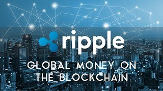 RIPPLE (XRP) | Global money on the blockchain