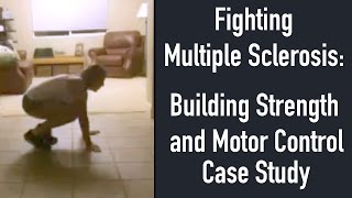 Training with Multiple Sclerosis: Building Strength and Motor Control (GMB Fitness Client Results)