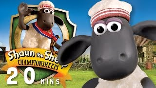 Shaun the Sheep - ChampionSheeps [20 MINUTE COMPILATION]