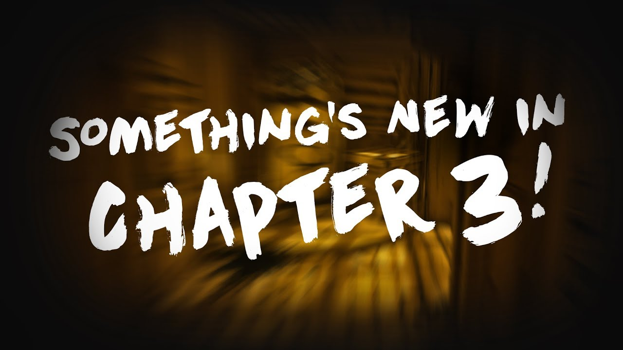 Bendy and the Ink Machine: Chapter 3 ENHANCEMENTS COMING SOON!!!