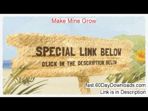 Make Mine Grow Pdf - Make Mine Grow