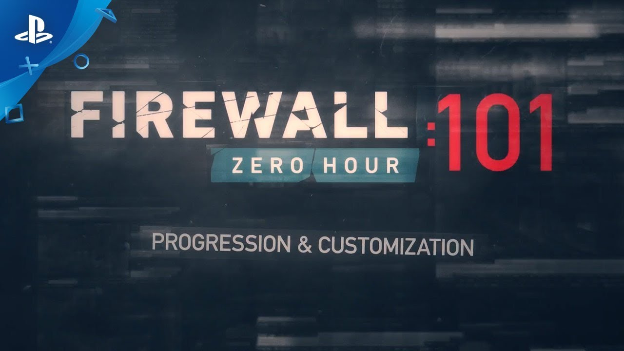 Firewall Zero Hour – Progression & Customization 101 Trailer | PS VR