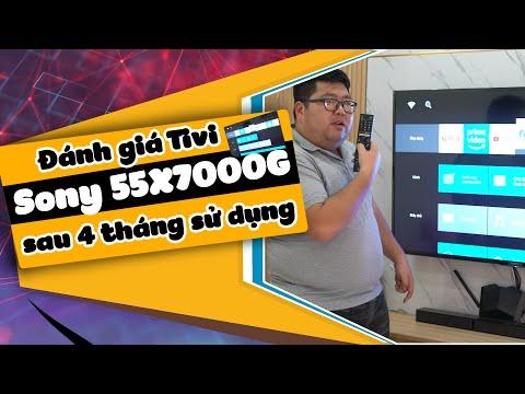 Đánh giá Tivi Sony 55X7000G sau 4 tháng sử dụng
