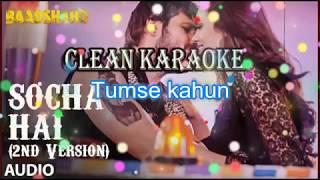 Socha hai 2nd version Karaoke