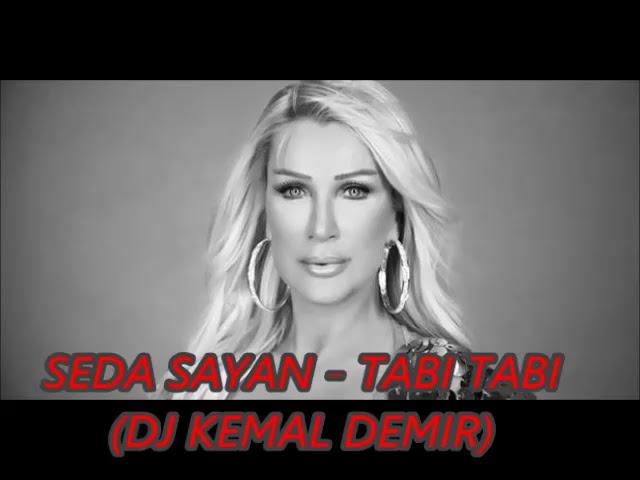 Seda Sayan Tabi Tabi Dj Kemal Demir Remix 2017 Youtube