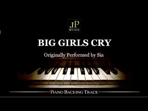 Big Girls Cry by Sia (Piano Accompaniment)