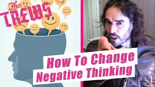 How To Change Negative Thinking: Russell Brand The Trews (E389)