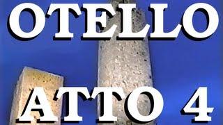 Otello - Atto 4 - Othello (Italian Version) fourth act - Giuseppe Verdi