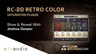 RC-20 Retro Color Saturation Plugin By XLN Audio - Show Reveal With Joshua Casper
