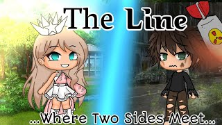 The Line... Where Two Sides Meet../ Glmm/ Gacha Life Mini Movie