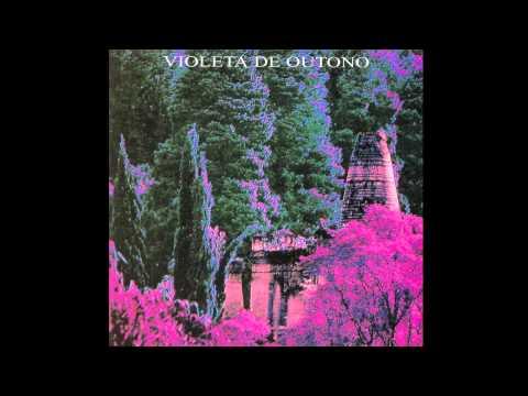 Violeta de Outono - [Full Album HD]