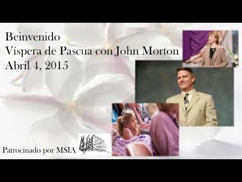 Víspera de Pascua con John Morton