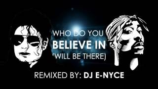 2Pac & Michael Jackson - Who Do You Believe In (Will Be There)