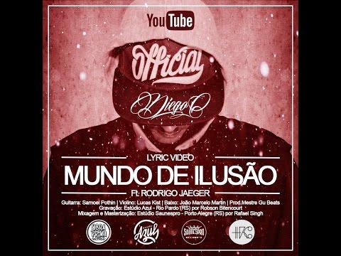 Diego'C - Mundo de Ilusão | part. Rodrigo Jaeger | prod. Mestre Gu Beats (LYRIC VIDEO)