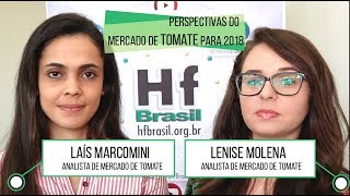 HF Brasil Entrevista - Laís Marcomini e Lenise Molena (Tomate)