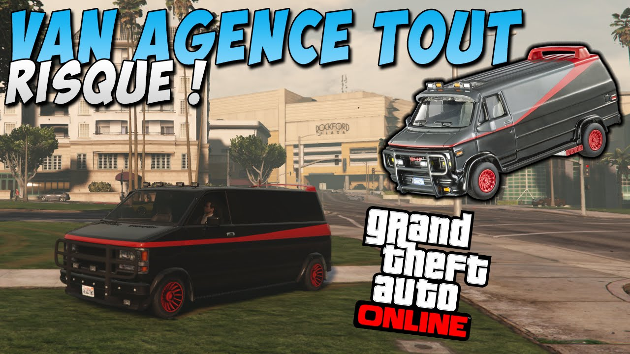 avoir le van de l 39 agence tout risque sur gta 5 online. Black Bedroom Furniture Sets. Home Design Ideas
