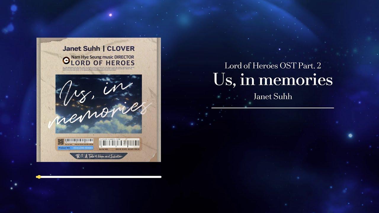 [ロードオブヒーローズOST] Janet Suhh 「Us, in Memories」 Official Music Video(1時間バージョン)