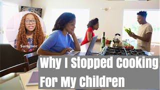 Why I No Longer Cook For My Children