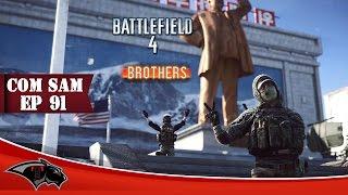 Battlefield 4 -Com SerioussamBr -| Ep 91 - [PT-BR/EN]