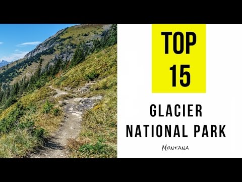 Top 15. Best Tourist Attractions & Things to Do in Glacier National Park, Montana