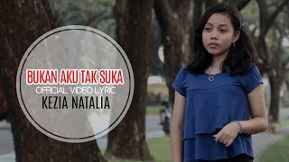 Bukan Aku Tak Suka - Kezia ( Official Video Lyric ) MP3