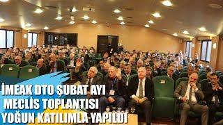 İMEAK DTO Şubat Ayı Meclis Toplantısı Yoğun Katılımla Yapıldı