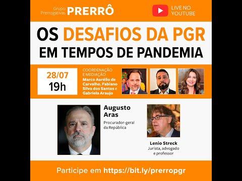 Webconferência do Grupo Prerrogativas com Augusto Aras: Os Desafios da PGR em Tempos de Pandemia