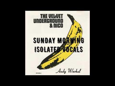 The Velvet Underground - Sunday Morning (Isolated Vocals)