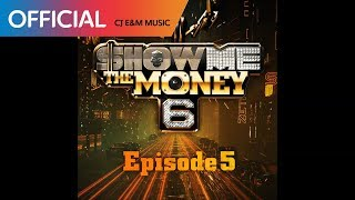 [쇼미더머니 6 Episode 5] Various Artists - S.M.T.M (SHOW ME THE MONEY) (Official Audio)