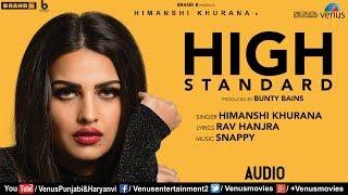 High Standard (Full Song) | Himanshi Khurana | Bunty Bains | Snappy | Punjabi Songs 2018