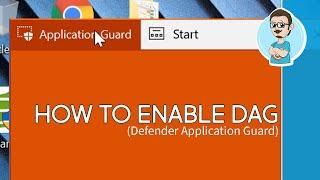 Windows 10   Enable Windows Defender Application Guard!