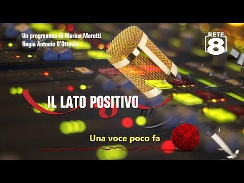 Rete  8: Il Lato Positivo - Una voce poco fa. Intervista alla Prof.ssa Alba Riccioni dal min. 28