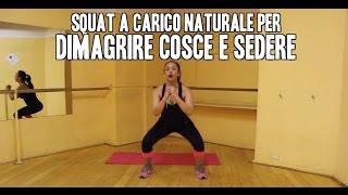Come tonificare gambe e glutei con squat a carico naturale? Esercizi per dimagrire cosce e sedere