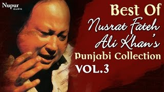 Best Of Nusrat Fateh Ali Khan | Evergreen Punjabi Qawwali Hits Collection Vol.3 | Nupur Audio