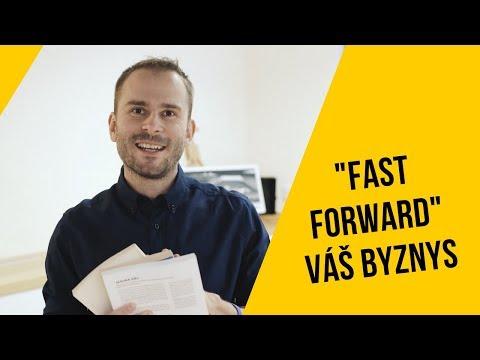 """""""Fast Forward"""" váš byznys"""