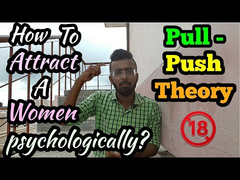 How To Attract A Women pschycologically?💯 Pull-Push