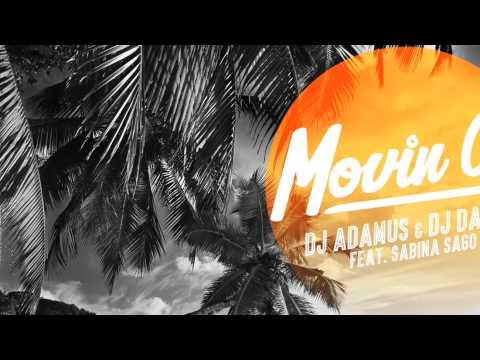 DJ ADAMUS & DJ DASO Feat. Sabina SaGo - Movin On - Radio Edit