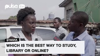 Which is The Best Way to Study- Library or Online? | Pulse TV Vox Pop Powered By M-Academy