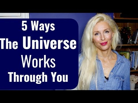5 Ways THE UNIVERSE Is WORKING Through YOU