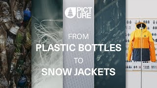 From Plastic Bottles To Snow Jackets | Picture Organic Clothing